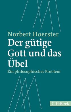 Der gütige Gott und das Übel von Hoerster,  Norbert