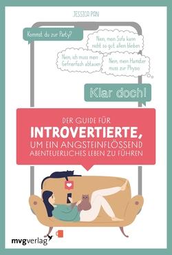 Der Guide für Introvertierte, um ein angsteinflößend abenteuerliches Leben zu führen von Kay,  Alexandra, Pan,  Jessica