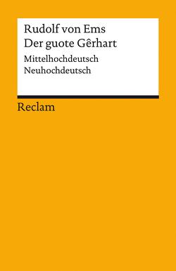 Der guote Gêrhart von Kössinger,  Norbert, Philipowski,  Katharina, von Ems,  Rudolf
