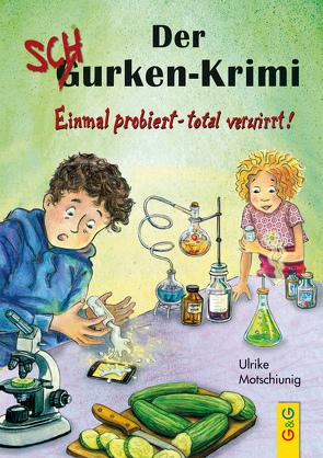 Der Gurken-Schurken-Krimi von Motschiunig,  Ulrike, Seelmann,  Cornelia
