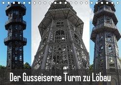 Der Gusseiserne Turm zu Löbau (Tischkalender 2018 DIN A5 quer) von Valley,  Joy