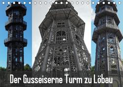 Der Gusseiserne Turm zu Löbau (Tischkalender 2021 DIN A5 quer) von Valley,  Joy