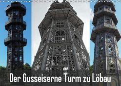 Der Gusseiserne Turm zu Löbau (Wandkalender 2019 DIN A3 quer) von Valley,  Joy