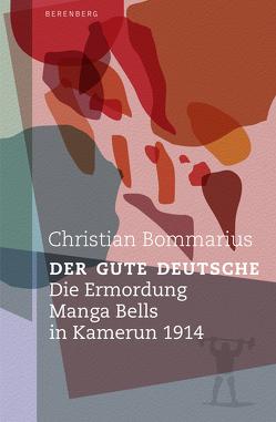 Der gute Deutsche von Bommarius,  Christian