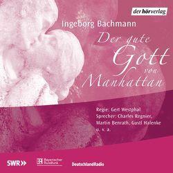 Der gute Gott von Manhattan von Bachmann,  Ingeborg, Benrath,  Martin, Regnier,  Charles, Westphal,  Gert