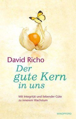 Der gute Kern in uns von Richo,  David, Schuhmacher,  Stephan