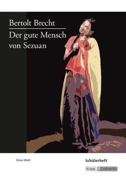 Der gute Mensch von Sezuan – Bertolt Brecht von Matt,  Elinor