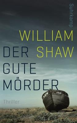 Der gute Mörder von Burkhardt,  Christiane, Shaw,  William
