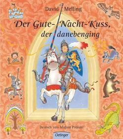 Der Gute-Nacht-Kuss, der danebenging von Melling,  David, Pressler,  Mirjam