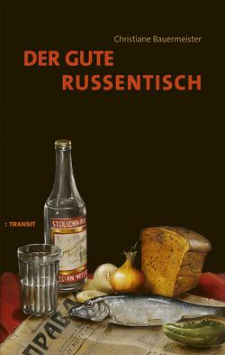Der gute Russentisch von Christiane,  Bauermeister