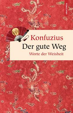 Der gute Weg. Worte der Weisheit von Konfuzius, Wilhelm,  Richard