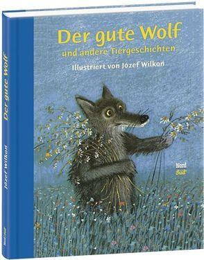 Der gute Wolf und andere Tiergeschichten von Wilkon,  Jozef