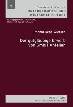 Der gutgläubige Erwerb von GmbH-Anteilen von Wiersch,  Rachid René
