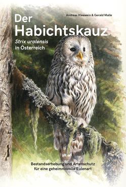 Der Habichtskauz (Strix uralensis) in Österreich von Kleewein,  Andreas, Malle,  Gerald