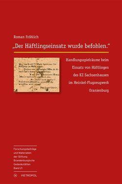 """""""Der Häftlingseinsatz wurde befohlen."""" von Fröhlich,  Roman"""