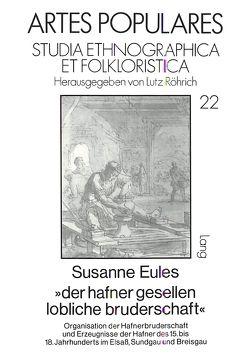 «der hafner gesellen lobliche bruderschaft» von Eules,  Susanne