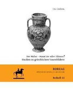 Der Hahn – Haustier oder Dämon? Studien zu griechischen Vasenbildern von Grabow,  Eva