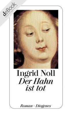 Der Hahn ist tot von Noll,  Ingrid