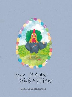 Der Hahn Sebastian von Aghte,  Diana, Grausenburger,  Lena