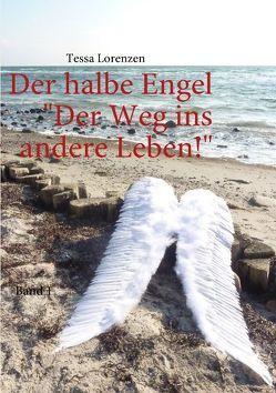 Der halbe Engel Band 1 Der Weg ins andere Leben! von Lorenzen,  Tessa