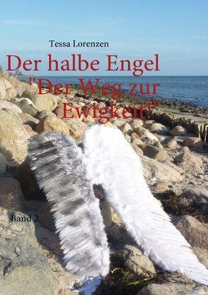 Der halbe Engel Band 2 Der Weg zur Ewigkeit! von Lorenzen,  Tessa