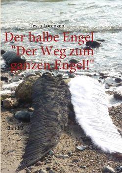 Der halbe Engel Band 3 Der Weg zum ganzen Engel! von Lorenzen,  Tessa