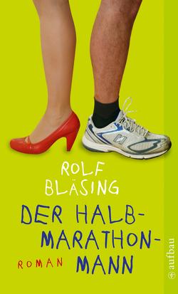 Der Halbmarathon-Mann von Bläsing,  Rolf