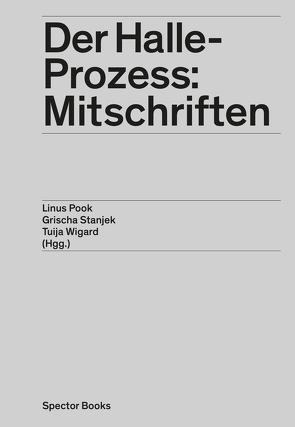 Der Halle-Prozess: Mitschriften von Englisch,  Hannah, Pook,  Linus, Redlin,  Maja, Stanjek,  Grischa, Wigard,  Tuija