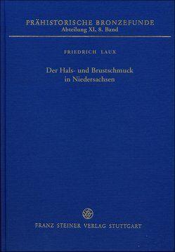 Der Hals- und Brustschmuck in Niedersachsen von Laux,  Friedrich