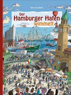 Der Hamburger Hafen wimmelt von von Schlippe,  Björn