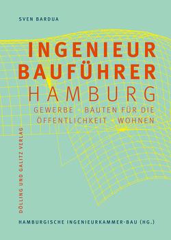 Der Hamburger Ingenieurbauführer von Bardua,  Sven