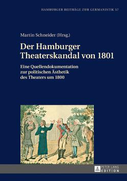 Der Hamburger Theaterskandal von 1801 von Schneider,  Martin