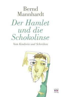 Der Hamlet und die Schokolinse von Mannhardt,  Bernd