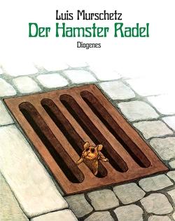 Der Hamster Radel von Murschetz,  Luis