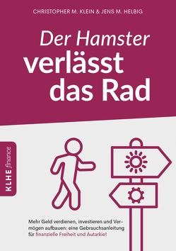 Der Hamster verlässt das Rad von Helbig,  Jens, Klein,  Christopher