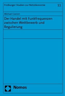 Der Handel mit Funkfrequenzen zwischen Wettbewerb und Regulierung von Coenen,  Michael