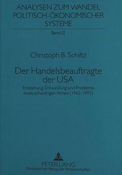 Der Handelsbeauftragte der USA von Schiltz,  Christoph B.