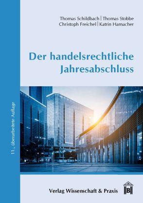 Der handelsrechtliche Jahresabschluss von Freichel,  Chrisoph, Hamacher,  Katrin, Schildbach,  Thomas, Stobbe,  Thomas