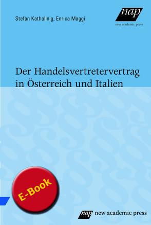 Der Handelsvertretervertrag in Österreich und Italien von Kathollnig,  Stefan, Maggi,  Enrica