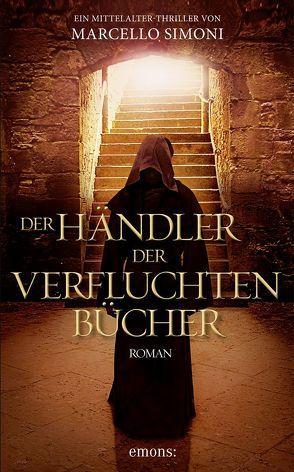Der Händler der verfluchten Bücher von Neeb,  Barbara, Schmidt,  Katharina, Simoni,  Marcello