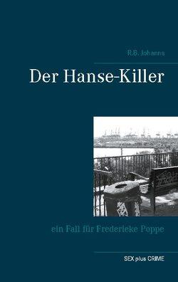 Der Hanse-Killer von Johanns,  R.B.