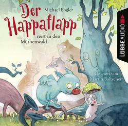 Der Happaflapp reist in den Müthenwald von Baltscheit,  Martin, Engler,  Michael, Scholz,  Barbara
