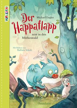 Der Happaflapp reist in den Müthenwald von Engler,  Michael, Scholz,  Barbara