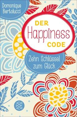 Der Happiness Code von Bertolucci,  Domonique, Kunstmann,  Andrea