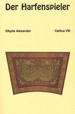 Der Harfenspieler von Alexander,  Sibylle
