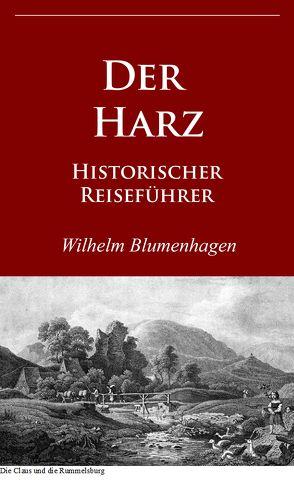 Der Harz von Blumenhagen,  Wilhelm
