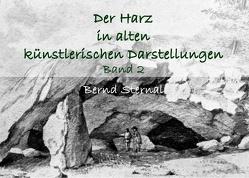 Der Harz in alten künstlerischen Darstellungen von Sternal,  Bernd