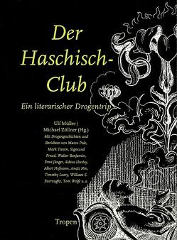 Der Haschisch-Club von Benjamin,  Walter, Burroughs,  William S., Freud S,  Freud S, Müller,  Ulf, Zöllner,  Michael