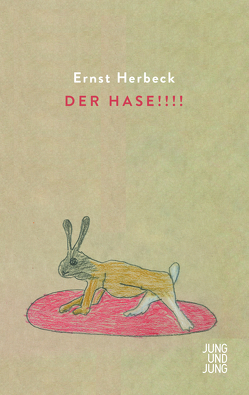 Der Hase!!!! von Herbeck,  Ernst, Setz,  Clemens J., Steinlechner,  Gisela