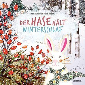 Der Hase hält Winterschlaf von Arnold,  Marion, Küenzi,  Tina